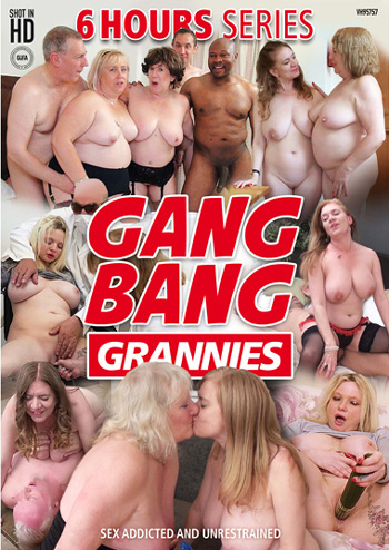 Buy Gang Bang Grannies (6 Hrs) DVD